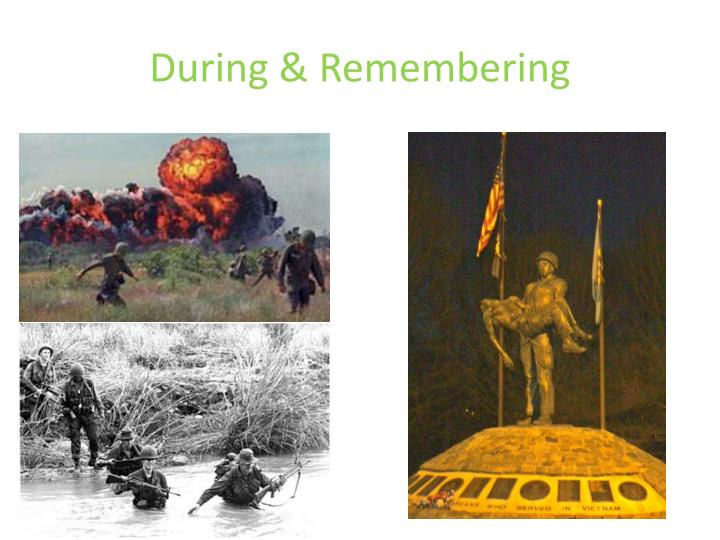 During & Remembering