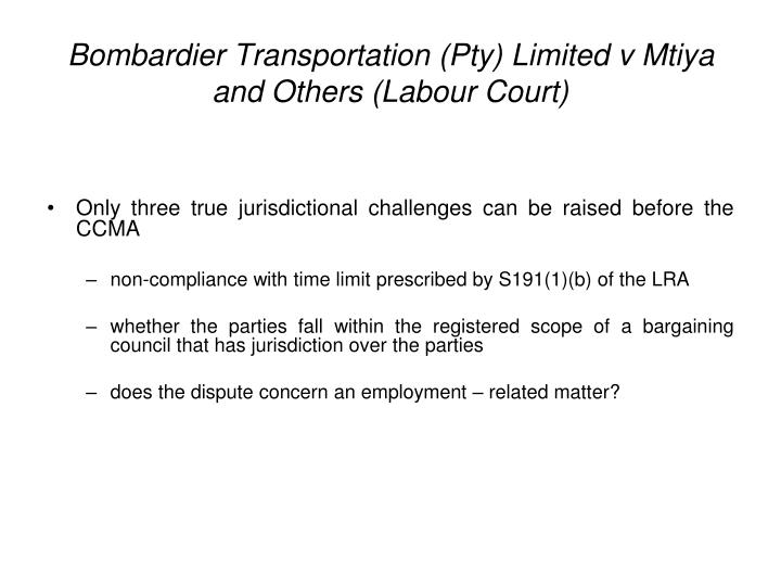 Bombardier Transportation (Pty) Limited v Mtiya and Others (Labour Court)