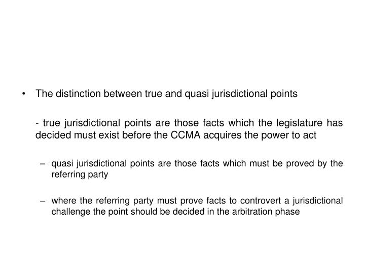 The distinction between true and quasi jurisdictional points