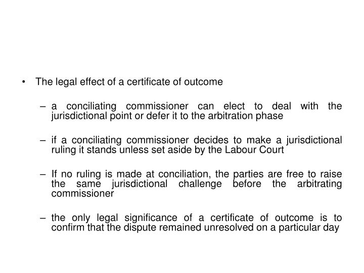 The legal effect of a certificate of outcome