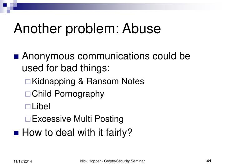 Another problem: Abuse
