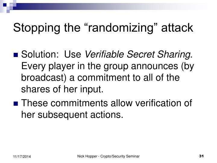 "Stopping the ""randomizing"" attack"
