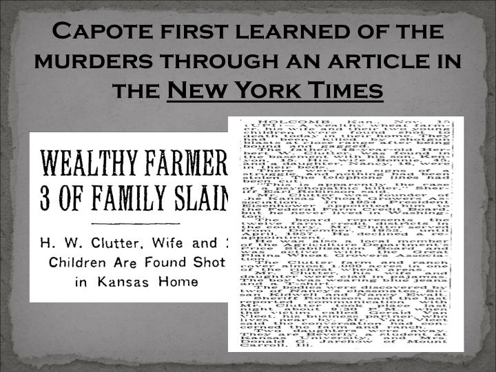 Capote first learned of the murders through an article in the