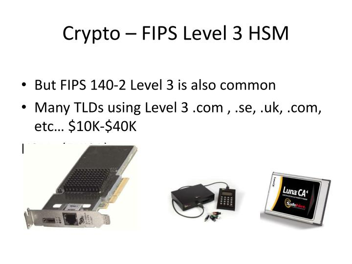 Crypto – FIPS Level 3 HSM