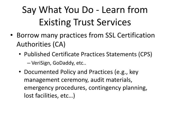 Say What You Do - Learn from Existing Trust Services