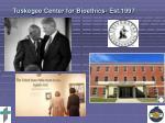 tuskegee center for bioethics est 1997