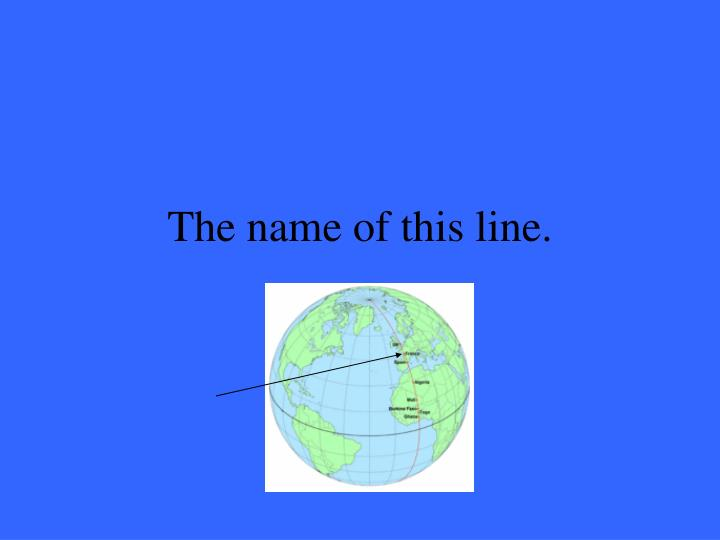 The name of this line.