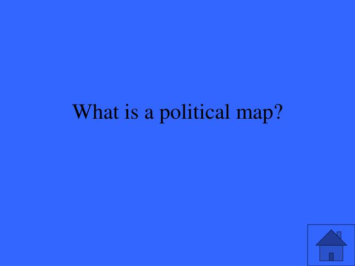 What is a political map?