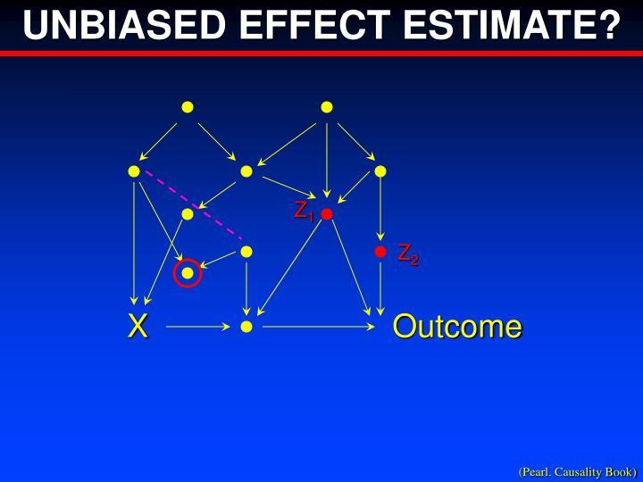UNBIASED EFFECT ESTIMATE?