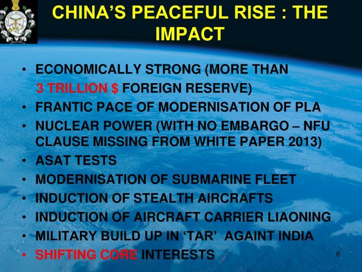 CHINA'S PEACEFUL RISE : THE IMPACT