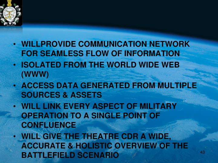 WILLPROVIDE COMMUNICATION NETWORK FOR SEAMLESS FLOW OF INFORMATION