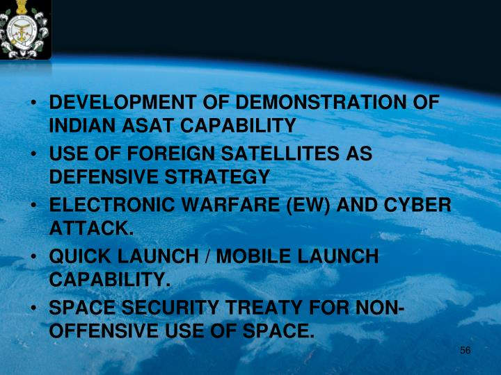 DEVELOPMENT OF DEMONSTRATION OF INDIAN ASAT CAPABILITY