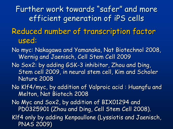 """Further work towards """"safer"""" and more efficient generation of iPS cells"""