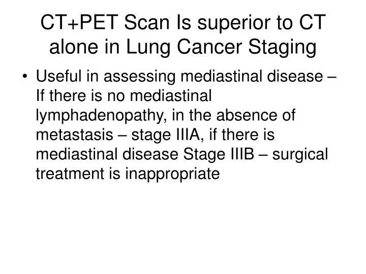 CT+PET Scan Is superior to CT alone in Lung Cancer Staging