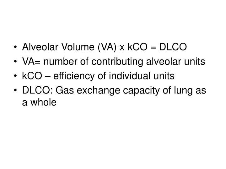 Alveolar Volume (VA) x kCO = DLCO