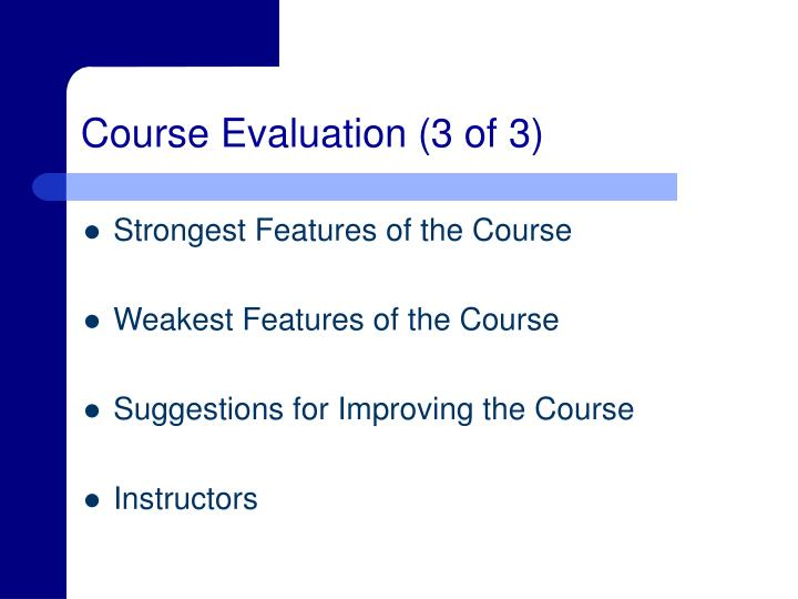 Course Evaluation (3 of 3)