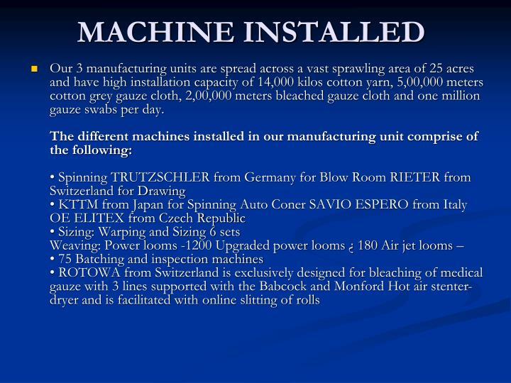 MACHINE INSTALLED