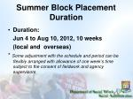 summer block placement duration
