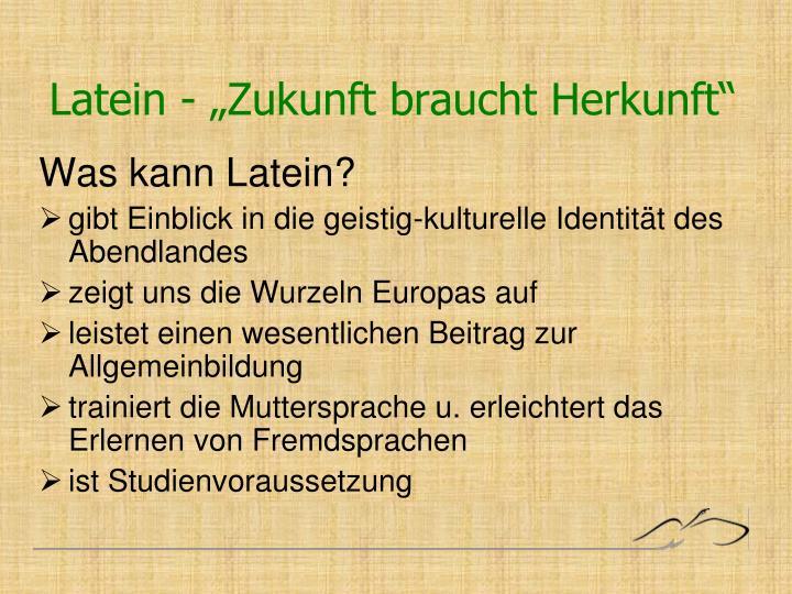 """Latein - """"Zukunft braucht Herkunft"""""""