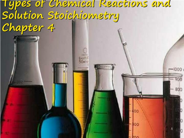 types of chemical reactions and solution stoichiometry chapter 4 n.
