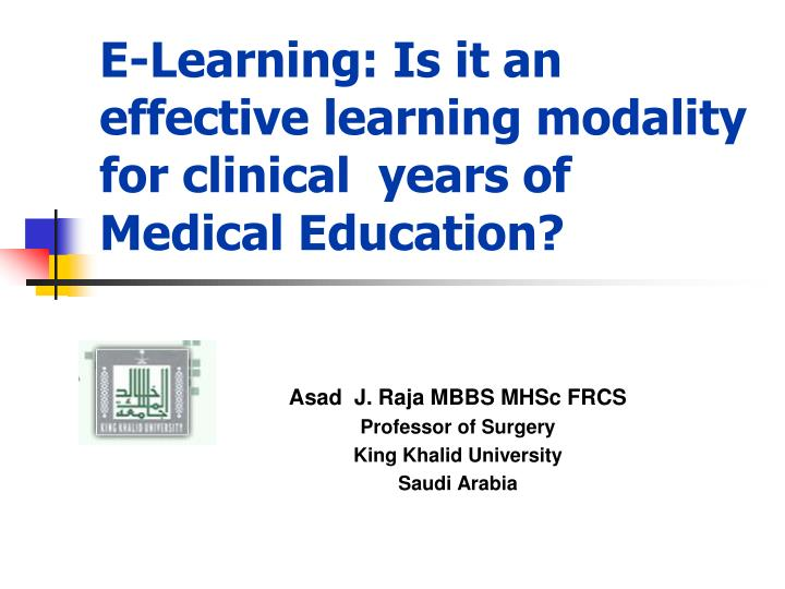 E learning is it an effective learning modality for clinical years of medical education