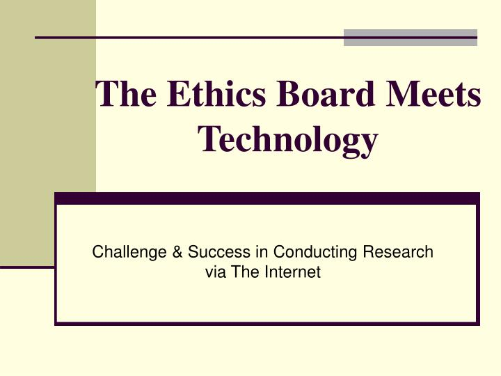 the ethics board meets technology n.