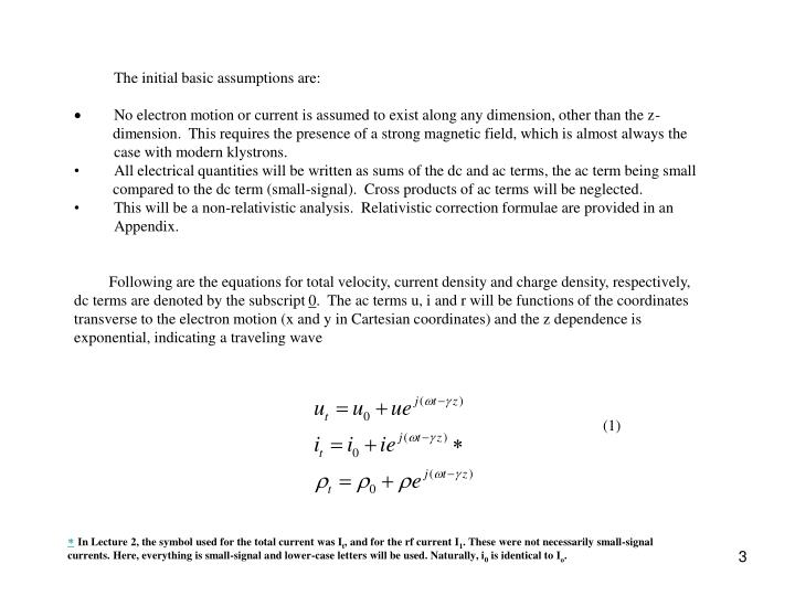 The initial basic assumptions are: