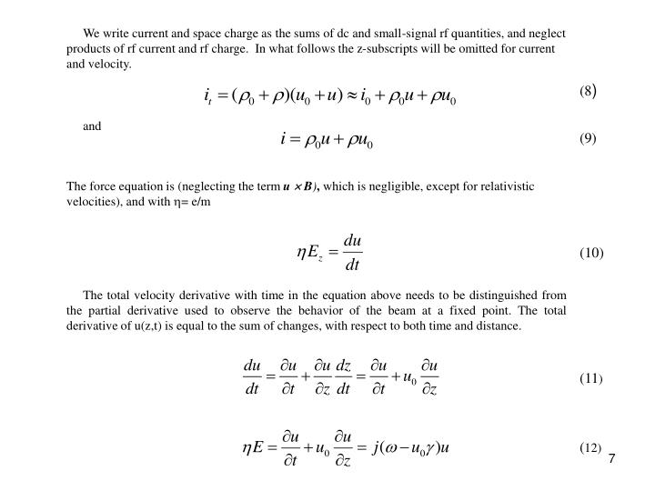 We write current and space charge as the sums of dc and small-signal rf quantities, and neglect products of rf current and rf charge.  In what follows the z-subscripts will be omitted for current and velocity.