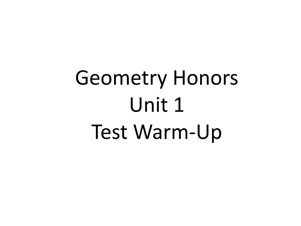 ppt geometry honors unit 1 test warm up powerpoint presentation