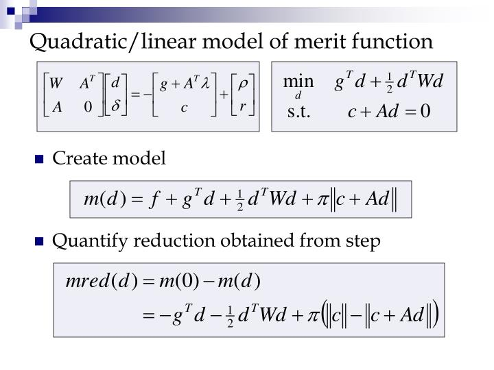 Quadratic/linear model of merit function