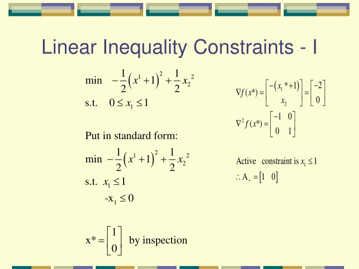 Linear Inequality Constraints - I