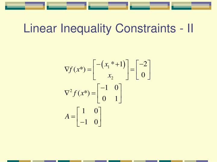 Linear Inequality Constraints - II