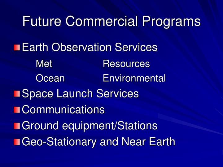 Future commercial programs