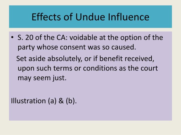 Effects of Undue Influence