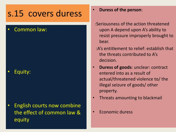 s.15  covers duress
