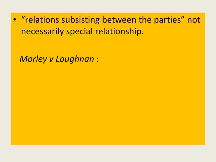 """relations subsisting between the parties"" not necessarily special relationship."