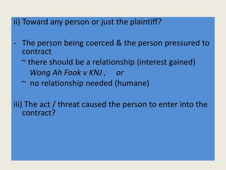 ii) Toward any person or just the plaintiff?