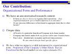 our contribution organizational form and performance