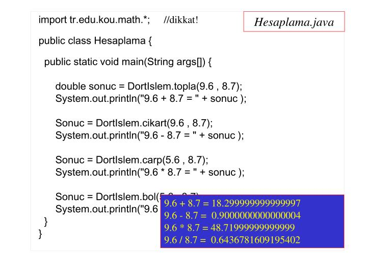 import tr.edu.kou.math.*;