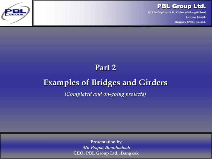 part 2 examples of bridges and girders completed and on going projects n.
