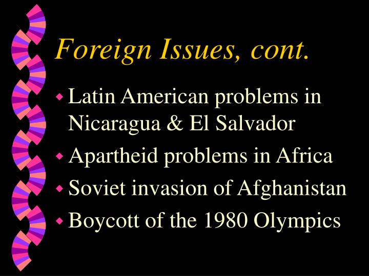 Foreign Issues, cont.