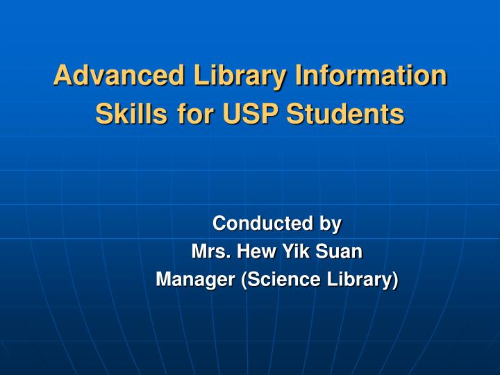 Advanced library information skills for usp students