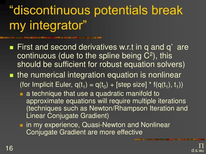 """discontinuous potentials break my integrator"""