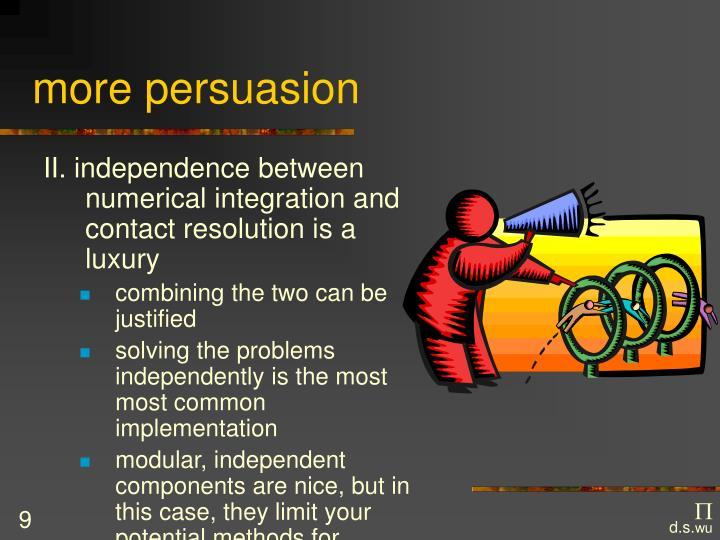 more persuasion