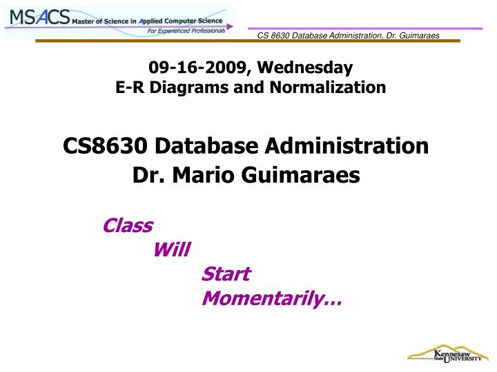 09 16 2009 wednesday e r diagrams and normalization n.