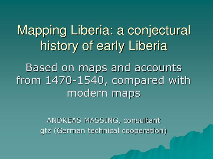 mapping liberia a conjectural history of early liberia n.
