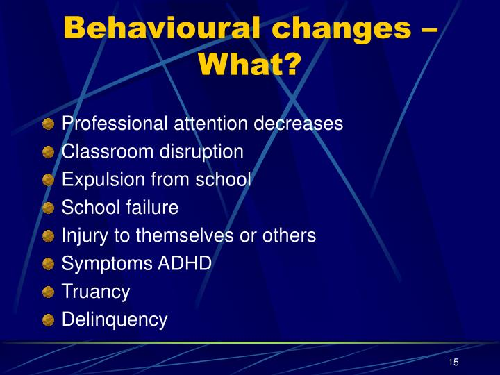 Behavioural changes – What?