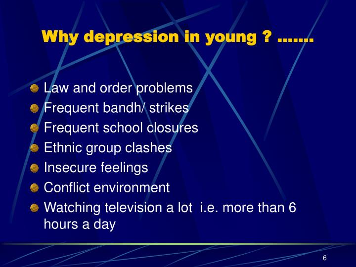 Why depression in young ? …….