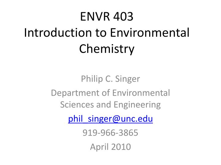 envr 403 introduction to environmental chemistry n.