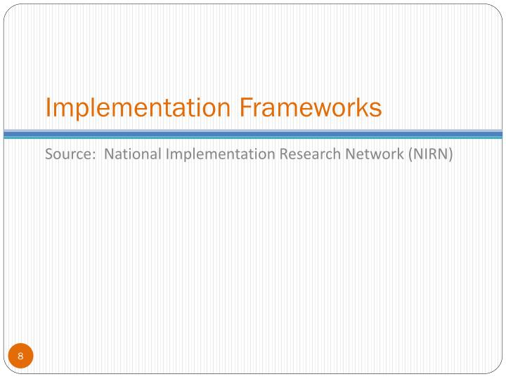 Implementation Frameworks